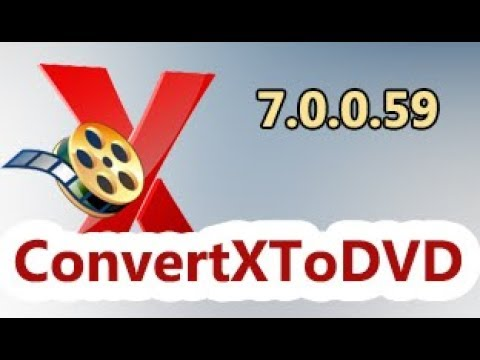 VSO ConvertXtoDVD 7.0.0.59 with Patch key [100% working] 2018