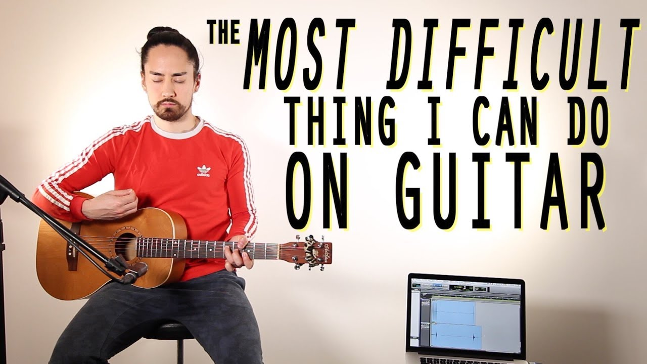 The Most Difficult Thing I Can Do On Guitar