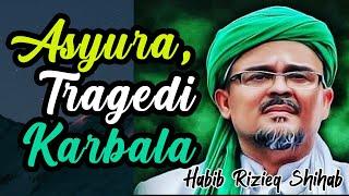 Video Asyuro dan Tragedi Karbala - Habib Muhammad rasilRizieq Syihab MP3, 3GP, MP4, WEBM, AVI, FLV Juni 2018