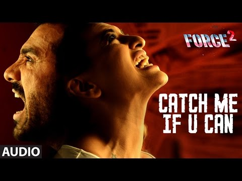 CATCH ME IF U CAN Full Audio Song | Force 2 | Amaa
