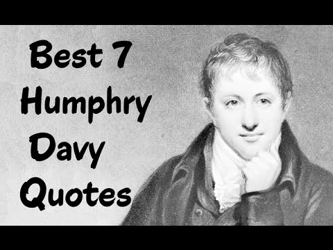 Best 7 Humphry Davy Quotes -The Cornish chemist & inventor