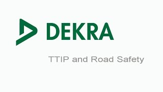 DEKRA - TTIP and Road Savety