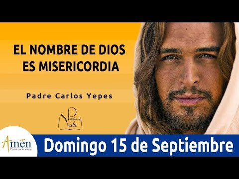 Imagenes de amor con frases - Evangelio de Hoy Domingo 15 de Septiembre de 2019 l Padre Carlos Yepes