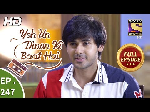 Yeh Un Dinon Ki Baat Hai - Ep 247 - Full Episode - 14th August, 2018