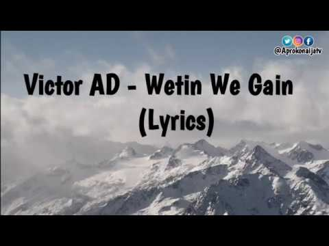 Victor AD   Wetin We Gain Official Lyrics Video