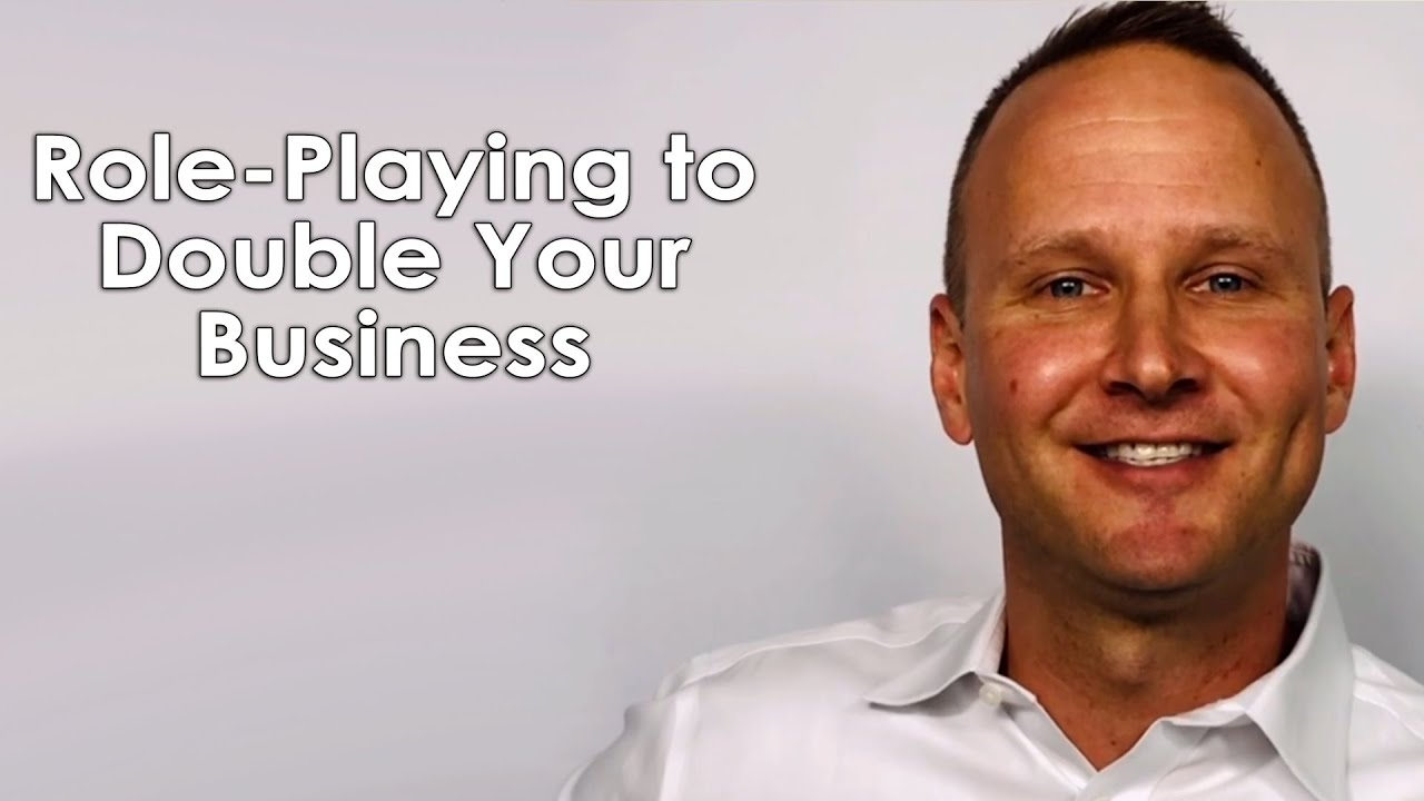 The Role-Play That Can Double Your Business
