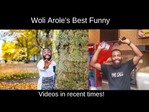 Best of Woli Arole: Hilarious funny videos in  Recent times to Make you laugh out loud!