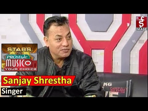 (Star on Music of Your Choice with Sanjay Shrestha , Singer - 2075 - 10 - 4 - Duration: 30 minutes.)