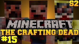Minecraft: The Crafting Dead - Let's Play - Episode 15 (The Walking Dead/DayZ Mod) S2