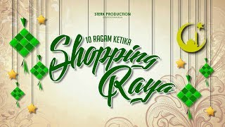 Video 10 Ragam Ketika Shopping Raya | Sterk Production MP3, 3GP, MP4, WEBM, AVI, FLV Juni 2018
