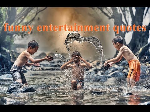 Funny quotes - funny entertainment quotes