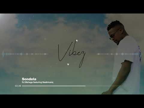 DJ Mshega ft. NaakmusiQ & Cuebur - Sondela (Official Audio)