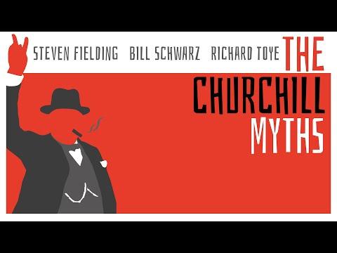 The Churchill Myths   Steven Fielding, Bill Schwarz, and Richard Toye