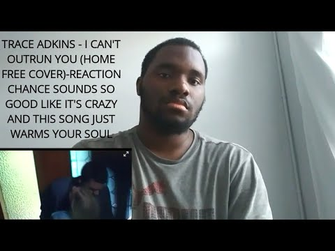 Trace Adkins - I Can't Outrun You (Home Free Cover)-REACTION