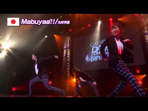 【GDC 6th】GATSBY DANCE COMPETITION 2013-2014:JAPAN FINAL/Mabuyaa!!