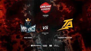Mad Kings vs Thunder Predator, DreamLeague Minor Qualifiers CIS, bo3, game 1 [ Lum1Sit & Mortalles]