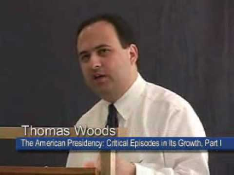 The American Presidency: Critical Episodes in Its Growth - Part 1 [Lecture 9] Thomas E. Woods, Jr.