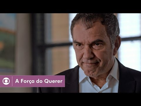 A Força do Querer: capítulo 107 da novela, sábado, 5 de agosto, na Globo