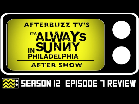 It's Always Sunny in Philadelphia Season 12 Episode 7 Review & After Show | AfterBuzz TV