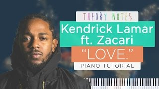 Download Lagu How to Play Kendrick Lamar ft. ZACARI - LOVE. | Theory Notes Piano Tutorial Mp3
