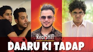 Video Daaru Ki Tadap | RealSHIT Feat. Millind Gaba aka MusicMG MP3, 3GP, MP4, WEBM, AVI, FLV Januari 2018