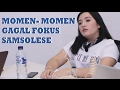 MOMEN-MOMEN GAGAL FOKUS | SAMSOLESE ID