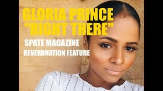 """Spate Magazine x ReverbNation: Gloria Prince """"Right There""""http://www.spatemag.comhttp://www.spateradio.comhttp://www.spatetv.comhttp://www.spatepost.com#hiphopnews #spatemagazine #spatetv #spateradio #reverbnation #gloriaprince"""