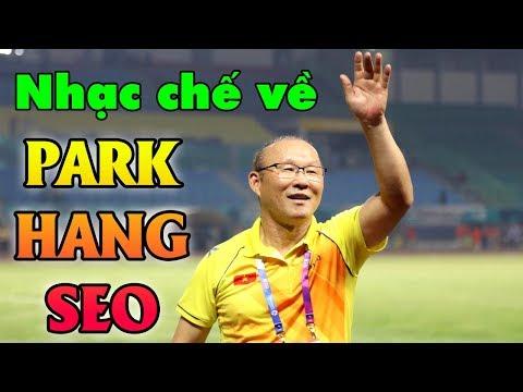Nhạc chế về HLV Park Hang Seo | Phép Nhiệm Màu Của Bóng Đá Việt Nam | Nhạc chế AFF CUP 2018 - Thời lượng: 28:53.