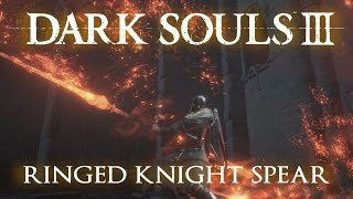 Ringed Knight Spear weapon moveset in Dark Souls 3, including Skill Weapon Arts and sample PvE combat. (STR 15, DEX 17)See the stats for this weapon on Fextralife - http://darksouls3.wiki.fextralife.com/Ringed+Knight+Straight+Sword____________________________________Weapon Vids (H through Z)Halberd - https://youtu.be/fcKTKVX0DTcHandaxe - https://youtu.be/44TTr6dQ9J0Handmaid's Dagger - https://youtu.be/c6e3JSzGbJoHarald Curved Greatsword - https://youtu.be/zy246DZa9IoHarpe - https://youtu.be/Cia3ayAznQ8Havel's Shield - https://youtu.be/oFLU4yUvdJE?t=1m25sHollowslayer Greatsword - https://youtu.be/EAdokfuI0qMHeysel Pick - https://youtu.be/MExvDSH1og4Immolation Tinder - https://youtu.be/sMBOxLPzP8YIrithyll Rapier - https://youtu.be/qjvWfsPZgFgIrithyll Straight Sword - https://youtu.be/_URi85-saJoLarge Club - https://youtu.be/zh83j9vAJWMLedo's Great Hammer - https://youtu.be/YpFERwkLOqELongsword - https://youtu.be/EPZ1O4erecULorian's Greatsword - https://youtu.be/QEt1sXGuSZALothric Knight Greatsword - https://youtu.be/r_eNds97SDALothric Knight Sword - https://youtu.be/SGnp4BDoqIsLothric War Banner - https://youtu.be/x0rb5tefSzULothric's Holy Sword - https://youtu.be/t24QP_6nf1ULucerne - https://youtu.be/FUOIKfqkijYMace - https://youtu.be/rEX6uKp4F9EMail Breaker - https://youtu.be/BHpKmH4LIekManikin Claws - https://youtu.be/-DABwopHg3gMan Serpent Hatchet - https://youtu.be/ZWE5kGk9UnQMoonlight Greatsword - https://youtu.be/5Zi2eOa1N38Morion Blade - https://youtu.be/Ih9dqdZVsO8Morne's Great Hammer - https://youtu.be/JRk-AXaBD4IMurakumo - https://youtu.be/suHxbq7T0rsMurky Hand Scythe - https://youtu.be/Lm7SKi5bzHcNotched Whip - https://youtu.be/yRDeemysTzAOld Kings Great Hammer - https://youtu.be/YWoZCfzqWq8Old Wolf Curved Sword - https://youtu.be/XXNoT551PM8Onikiri and Ubadachi - https://youtu.be/0ECVQsKU3N0Painting Guardian Curved Sword - https://youtu.be/ra5AW77VqxAPartizan - https://youtu.be/K89_CrZJm6UPickaxe - https://youtu.be/nK1X_CbxALoPontiff Knight Curved Sword - https://youtu.be/NhxbQRyL3fgPontiff Knight Great Scythe - https://youtu.be/1Pw2r2nijmIProfaned Greatsword - https://youtu.be/YzU4xaxVmykRed Hilted Halberd - https://youtu.be/6Y-Sk7B9MSsRicard's Rapier - https://youtu.be/Tbz84HSo_cQRinged Knight Spear - https://youtu.be/Mgvbbqni1WERinged Knight Straight Sword - https://youtu.be/xyX6i8yjRBIRotten Ghru Dagger - https://youtu.be/r_yn7pLJht0Rotten Ghru Spear - https://youtu.be/hm6HRhpu2DISaint Bident - https://youtu.be/1d67x4-59IUScimitar - https://youtu.be/j33Ujn-pzQUSellsword Twinblade - https://youtu.be/OTOo8UeqNX8Shortsword - https://youtu.be/8cizz8JggMMShotel - https://youtu.be/319RAMkk0jsSmough's Great Hammer - https://youtu.be/jrd_dlp9JGkSoldering Iron - https://youtu.be/cGBaOx1_IrUSpiked Mace - https://youtu.be/BFi8obOEfg4Splitleaf Greatsword - https://youtu.be/Dgs0KhPGwOYSpotted Whip - https://youtu.be/N9AKofMiRkkStorm Curved Sword - https://youtu.be/_7fo_ScTLWMStorm Ruler - https://youtu.be/_19JPX7p14oSunlight Straight Sword - https://youtu.be/-h2wE4ZK-O4Tailbone Short Sword - https://youtu.be/nWS5_09d-mwTailbone Spear - https://youtu.be/ZEbZQsO0ZXYThrall Axe - https://youtu.be/wN8Ymfr2qXcTorch - https://youtu.be/Gmj4_BeaLF0Twin Princes' Greatsword - https://youtu.be/1exBd8Lx1sMUchigatana (Katana) - https://youtu.be/5SUd5UpbC_8Vordt's Great Hammer - https://youtu.be/-tkYlVrPf3QWarpick - https://youtu.be/m1Cjott8e_UWashing Pole - https://youtu.be/OY-xL0eR318Whip - https://youtu.be/6iD_-IA-3CwWinged Knight Halberd - https://youtu.be/4fN9UqIQyakWinged Spear - https://youtu.be/X9uMSVaseNsWitch's Locks - https://youtu.be/JhA9rf75WMMWolf Knight's Greatsword - https://youtu.be/Eff0HgjbZd0Wolnir's Holy Sword - https://youtu.be/zUfDsDEvC1kYhorm's Great Machete - https://youtu.be/XySd2SHAN_kYorska's Spear - https://youtu.be/G8FKWeGHPC8Zweihander - https://youtu.be/KFGqstnqwzM