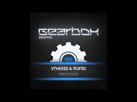 Rufio, VTheKid - Body Shock (Original Mix) [Gearbox Digital]