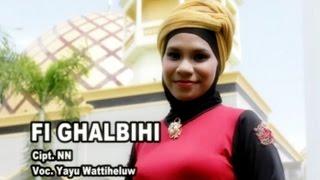 Download Lagu Yayu Wattiheluw - FI GHALBIHI Mp3