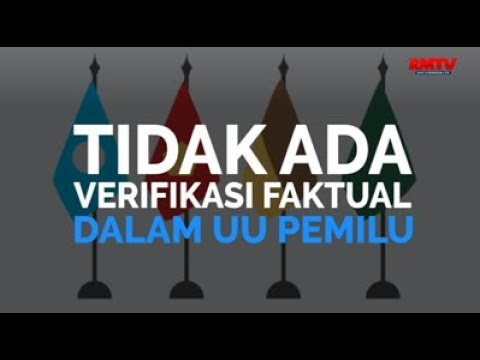 Tak Ada Verifikasi Faktual Dalam UU Pemilu