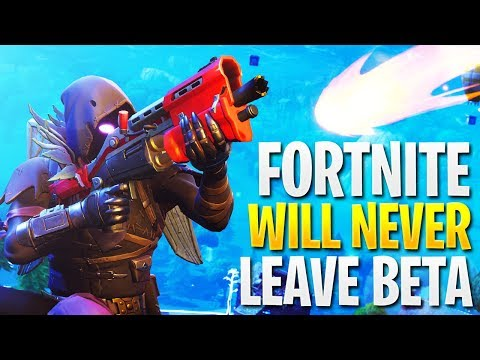 Fortnite Will Never Leave BETA
