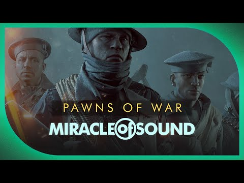 Battlefield 1/ Ww1 Song - Pawns of War by Miracle of Sound