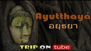 Thailand Trip (ไทย) Episode 3 - Ayutthaya Trip (อยุธยา) Old Siam