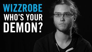 Who Is Your Demon: Wizzrobe