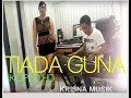 TIADA GUNA KOPLO HD AUDIO