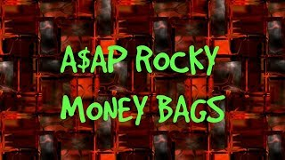 Asap Rocky - Money Bags (Lyric Video)