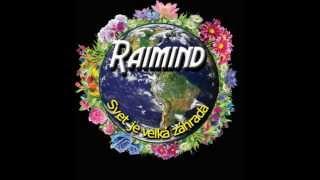 Video Raimind - ( Svet je veľká záhrada) - Úsvit