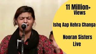Video NOORAN SISTERS :-  LIVE PERFORMANCE  2016   | ISHQ AAP KEHRA CHANGA | OFFICIAL FULL VIDEO HD MP3, 3GP, MP4, WEBM, AVI, FLV Agustus 2018