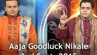 Aaja Goodluck Nikale - 2nd September, 2015 - India TV