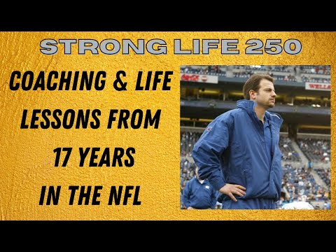 STRONG Life 250: Jon Torine | Strength Coach & Life Lessons from 17 Years in the NFL