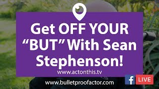 "#BookClub - Get OFF YOUR ""BUT"" by Sean Stephenson! Watch NOW!"