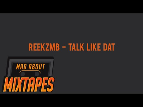 Reekz MB – Talk Like Dat  #TrapTuesday