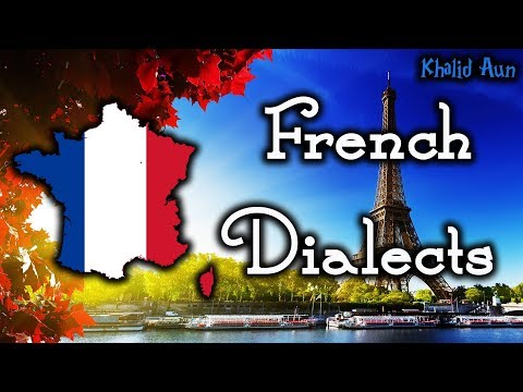French Dialects | Dialectes français 🇫🇷