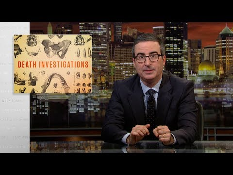 Death Investigations: Last Week Tonight with John Oliver (HBO)