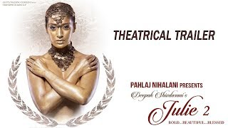 Video Julie 2 | Theatrical Trailer | Pahlaj Nihalani | Raai Laxmi, Ravi Kishen, Deepak Shivdasani MP3, 3GP, MP4, WEBM, AVI, FLV November 2017