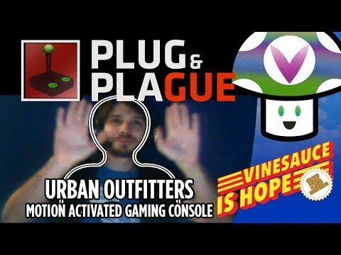 [VinesauceIsHope] Vinny - Plug & Plague: Urban Outfitters Motion Activated Gaming Console