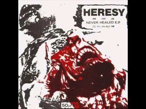 heresy - Heresy - Never Healed E.P. 7