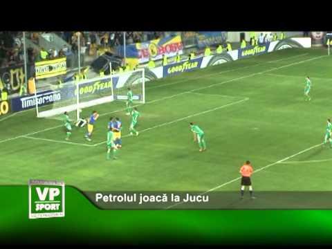 Petrolul joacă la Jucu